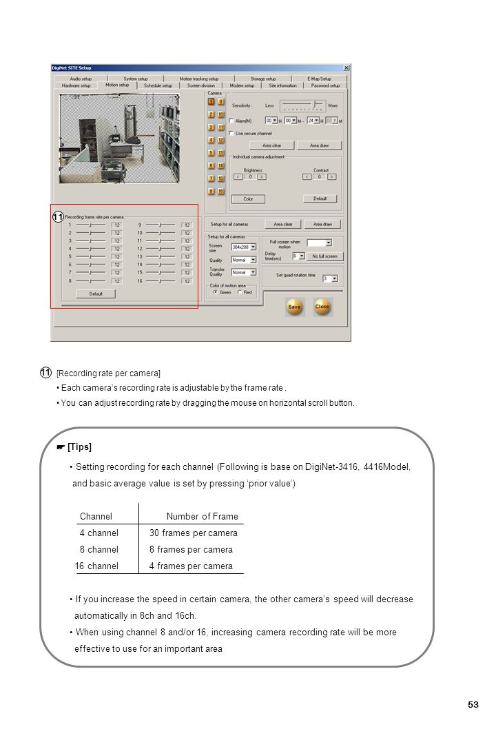 11 내용수정. 11. [Recording rate per camera] Each camera's recording rate is adjustable by the frame rate .